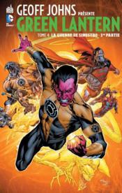 Geoff Johns présente Green Lantern t.4 ; la guerre de Sinestro 1ère partie - Couverture - Format classique