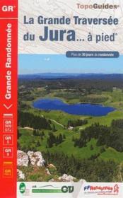 La grande traversée du Jura... à pied - Couverture - Format classique