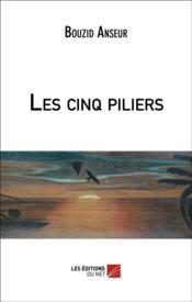 Les Cinq Piliers - Couverture - Format classique