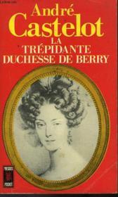 La Trepidante Duchesse De Berry - Couverture - Format classique