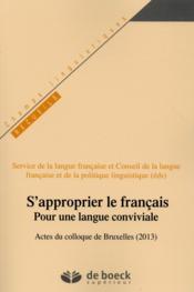 S'approprier le français ; pour une langue conviviale - Couverture - Format classique