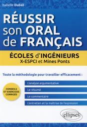 Réussir son oral de français ; écoles d'ingénieurs - Couverture - Format classique