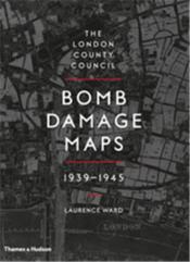 The london county council bomb damage maps 1939-1945 - Couverture - Format classique
