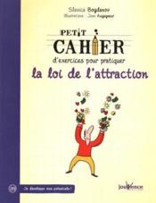 PETIT CAHIER D'EXERCICES ; pour pratiquer la loi de l'attraction - Couverture - Format classique