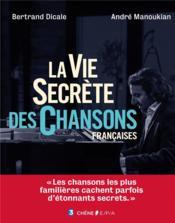 La vie secrète des chansons françaises - Couverture - Format classique