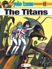 Yoko Tsuno T.12 ; the titans - Couverture - Format classique