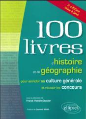 100 livres d'histoire et de géographie pour enrichir sa culture générale et réussir les concours (2e édition) - Couverture - Format classique