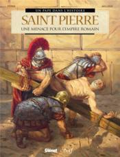 Saint-Pierre ; une menace pour l'Empire romain - Couverture - Format classique