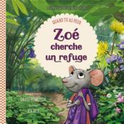 Zoé cherche un refuge ; quand tu as peur - Couverture - Format classique