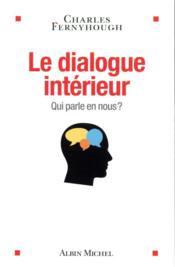 Le dialogue intérieur ; qui parle en nous ? - Couverture - Format classique