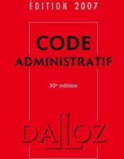 Code administratif (édition 2007) - Couverture - Format classique