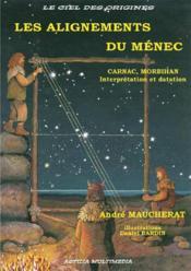 Les alignements du Menec Carnac, Morbihan, interpretation et datation - Couverture - Format classique