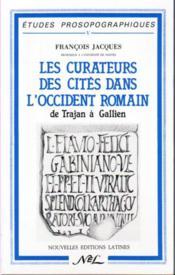 Les curateurs des cités dans l'Occident romain, de Trajan à Gallien - Couverture - Format classique