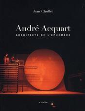 André acquart, architecte de l'éphémère - Intérieur - Format classique