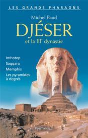 Djeser et la iiie dynastie - Couverture - Format classique