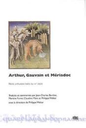 Arthur, Gauvain Et Meriadoc. Recits Arthuriens Latins Du 13e Siecle - Couverture - Format classique
