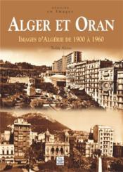 Alger et Oran ; images d'Algérie de 1900 à 1960 - Couverture - Format classique