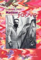 Collioure 1905 ; Matisse fauve - Couverture - Format classique