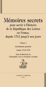 Mémoires secrets, pour servir à l'histoire de la république des lettres en France depuis 1762 jusqu'à nos jours t.1 - Couverture - Format classique