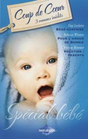 Special bebe ; bebe-surprise ; pour l'amour de Bonnie ; vocation : parents - Couverture - Format classique