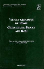 Visions Grecques De Rome Griechische Blicke Auf Rom - Couverture - Format classique