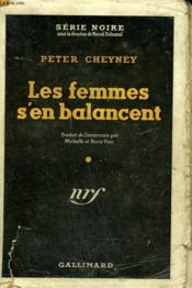 Les Femmes S'En Balancent. ( Dames Don'T Care ). Collection : Serie Noire Avec Jaquette N° 22 - Couverture - Format classique