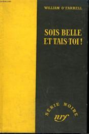 Sois Belle Et Tais - Toi ! ( Walk The Dark Bridge). Collection : Serie Noire Sans Jaquette N° 215 - Couverture - Format classique