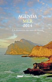 Agenda mer 2014 ; à la découverte des mers du monde - Couverture - Format classique
