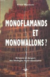 Monoflamands Et Monovallons? Errances Et Dangers Des Ideologies Mono-Identitaires. Envoi De L'Auteur. - Couverture - Format classique