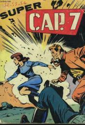 Super Cap 7. Recueil De 3 Numeros. N°52. Un Homme De Trop / N° 53 A Trois Cheveux Pres / N°54 Une Pluie D'Or. - Couverture - Format classique