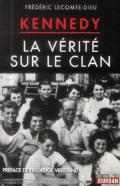 Les Kennedy ; la vérité sur le clan - Couverture - Format classique