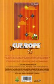 Cut the rope t.1 ; une étrange livraison - 4ème de couverture - Format classique