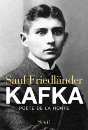 Kafka ; poète de la honte - Couverture - Format classique
