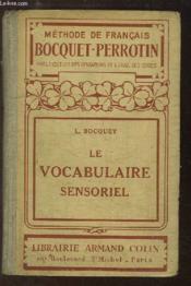 Le Vocabulaire Sensoriel. A l'usage des Cours Elémentaire, Moyen et Supérieur. - Couverture - Format classique
