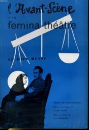 L'AVANT-SCENE - FEMINA-THEATRE N° 148 - LE PAIN BLANC, pièce en 4 actes de Claude SPAAK - Couverture - Format classique