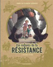 Les enfants de la Résistance T.1 ; premières actions - Couverture - Format classique