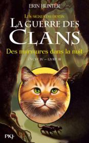 La guerre des clans - cycle 4 ; les signes du destin T.3 ; des murmures dans la nuit - Couverture - Format classique