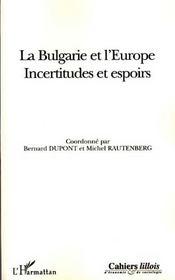 La Bulgarie et l'Europe ; incertitudes et espoirs - Intérieur - Format classique