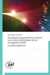 Enseigner-apprendre en ligne : vers une sémiotique de la navigation web - Couverture - Format classique