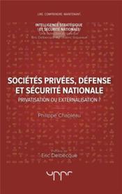 Sociétés privées, défense et sécurité nationale ; privatisation ou externalisation ? - Couverture - Format classique