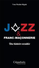 Jazz et franc-maçonnerie, une histoire occultée - Couverture - Format classique