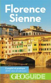 GEOGUIDE ; Florence, Sienne (édition 2018) - Couverture - Format classique