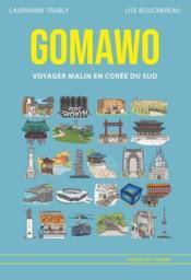 Gomawo ; voyager malin en Corée du sud - Couverture - Format classique