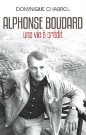 Alphonse Boudard, une vie à crédit - Couverture - Format classique