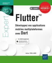 Flutter ; développez vos applications mobiles multiplateformes avec Dart - Couverture - Format classique