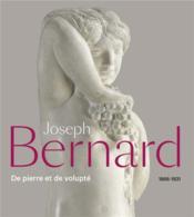 Joseph Bernard (1866-1931) ; de pierre et de volupté - Couverture - Format classique