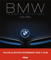 BMW ; un siècle d'excellence (2e édition) - Couverture - Format classique