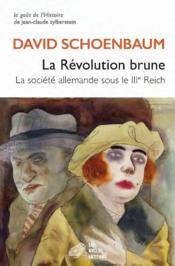 La revolution brune ; la société allemande sous le IIIe Reich - Couverture - Format classique