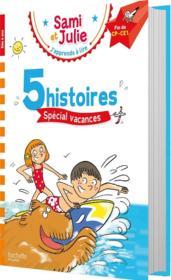 J'apprends à lire avec Sami et Julie ; 5 histoires spécial vacances - Couverture - Format classique