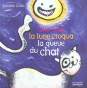Une Nuit, La Lune Croqua La Queue Du Chat - Couverture - Format classique